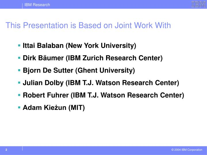 This Presentation is Based on Joint Work With
