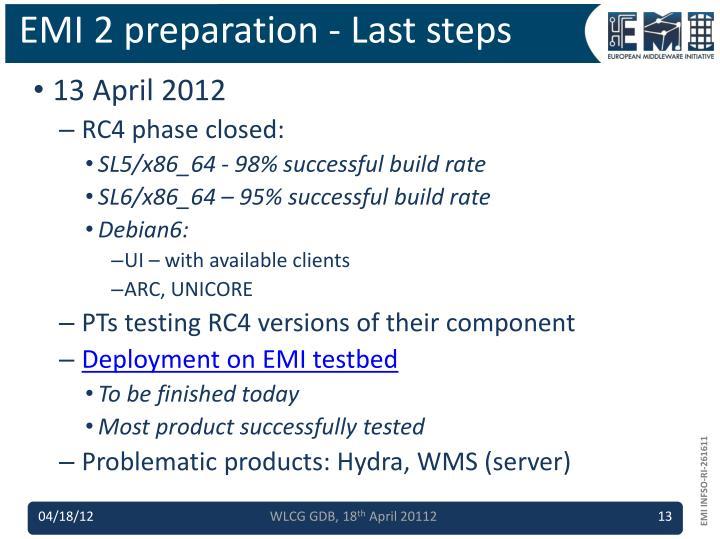 EMI 2 preparation - Last steps