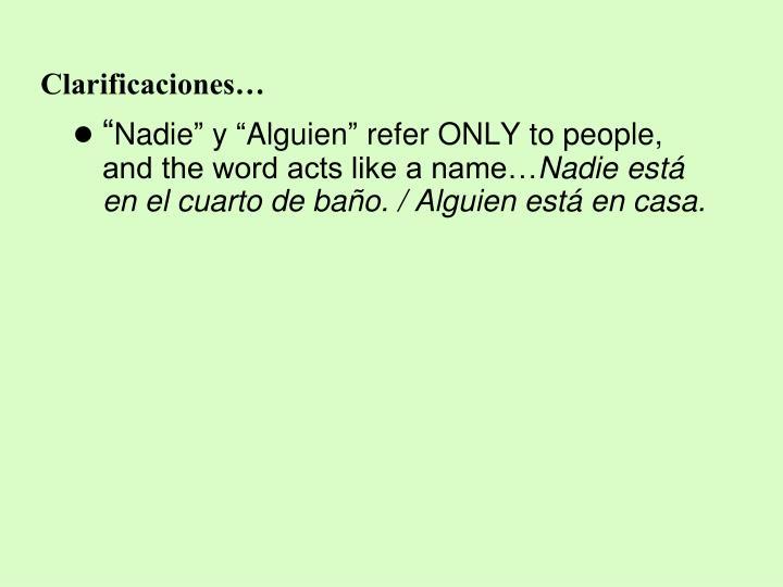 Clarificaciones…