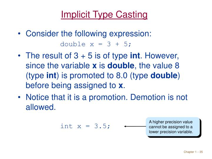 A higher precision value cannot be assigned to a lower precision variable.