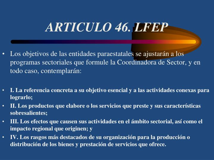 ARTICULO 46. LFEP