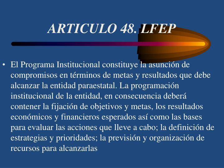 ARTICULO 48. LFEP