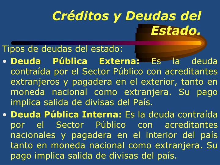 Créditos y Deudas del Estado.