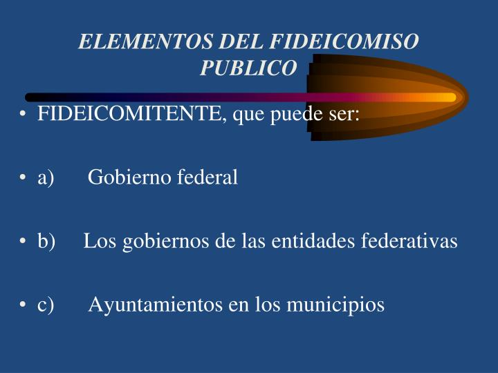 ELEMENTOS DEL FIDEICOMISO PUBLICO