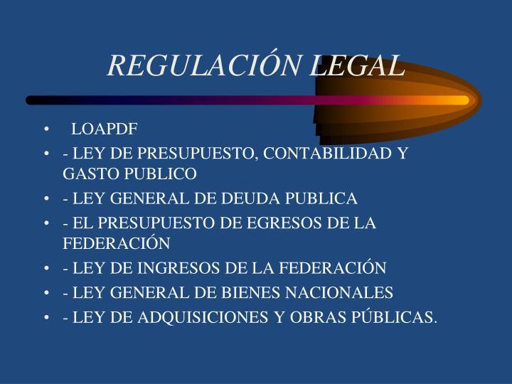 REGULACIÓN LEGAL