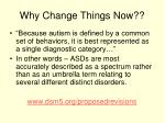 why change things now1