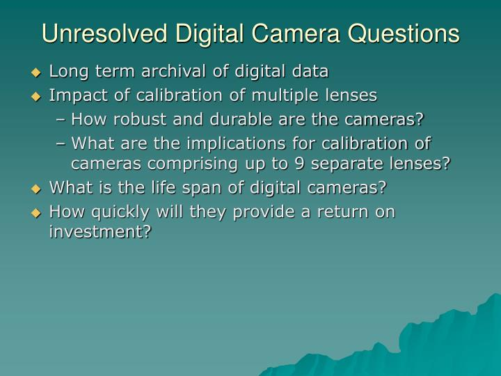 Unresolved Digital Camera Questions