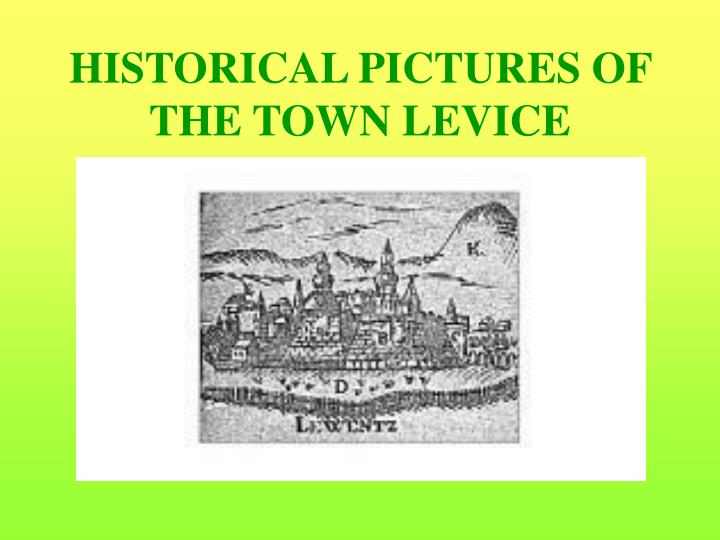 HISTORICAL PICTURES OF THE TOWN LEVICE
