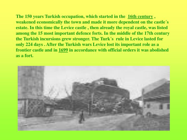 The 150 years Turkish occupation, which started in the