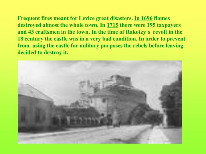 Frequent fires meant for Levice great disasters.