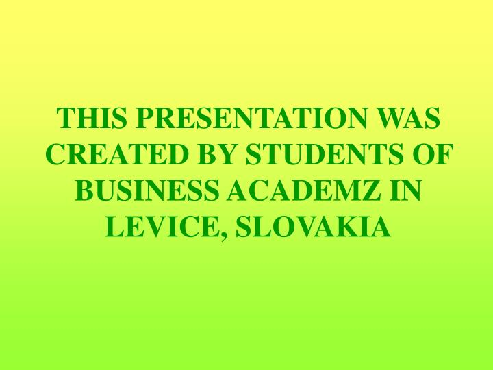 THIS PRESENTATION WAS CREATED BY