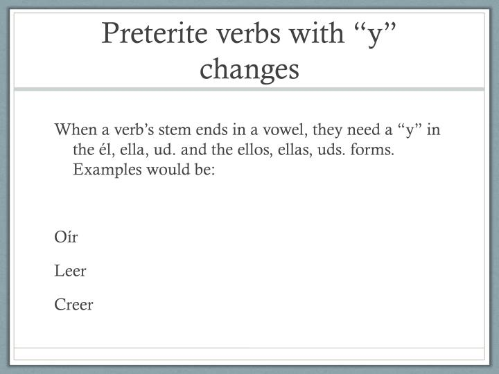 Preterite verbs with y changes