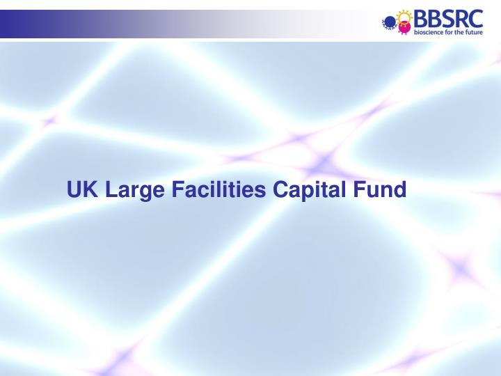 UK Large Facilities Capital Fund