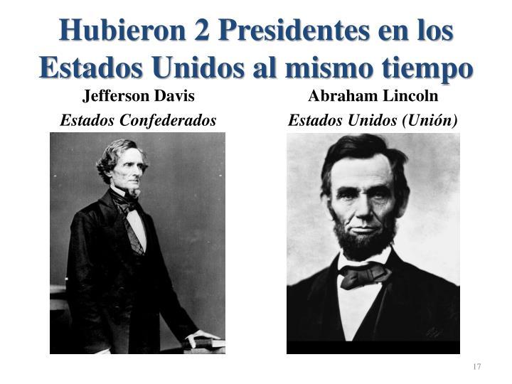 Hubieron 2 Presidentes en los Estados Unidos al mismo tiempo