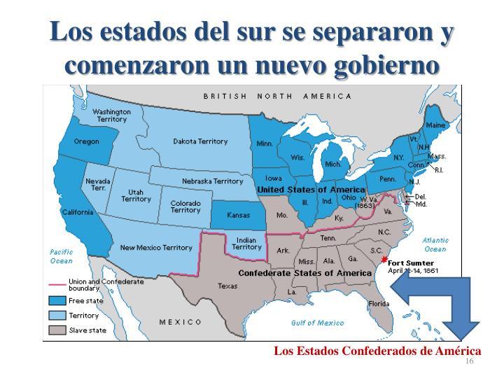 Los estados del sur se separaron y comenzaron un nuevo gobierno