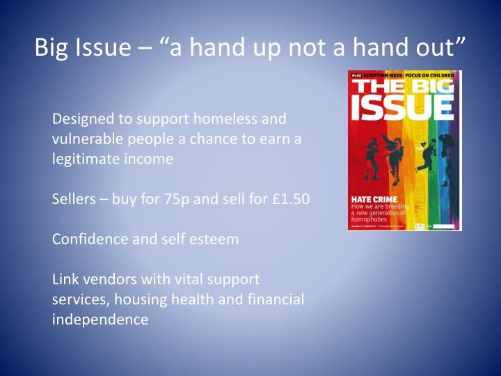 "Big Issue – ""a hand up not a hand out"""