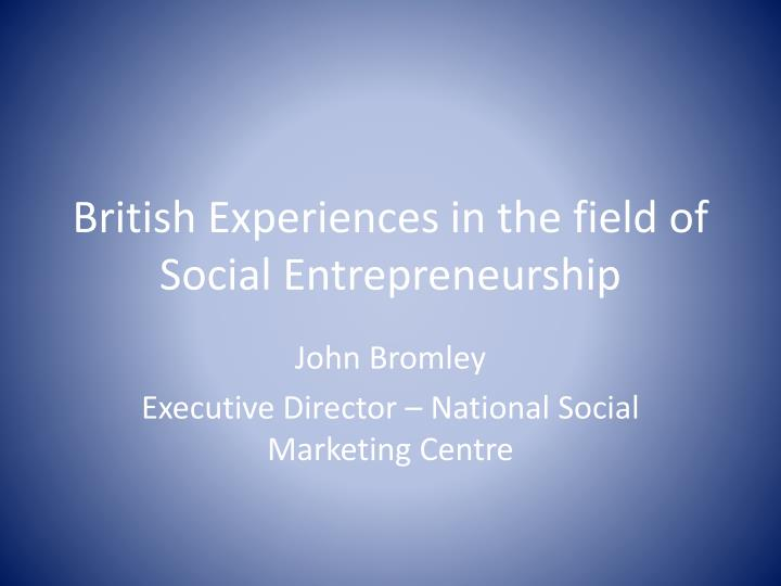 British experiences in the field of social entrepreneurship