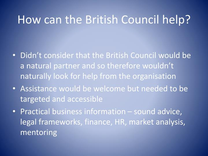 How can the British Council help?