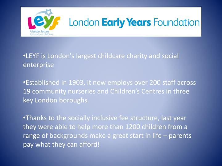 LEYF is London's largest childcare charity and social enterprise