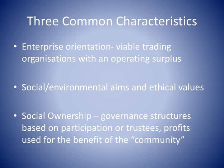 Three Common Characteristics