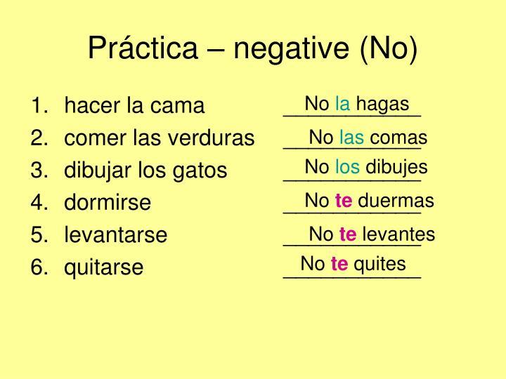Práctica – negative (No)