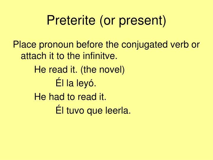 Preterite (or present)