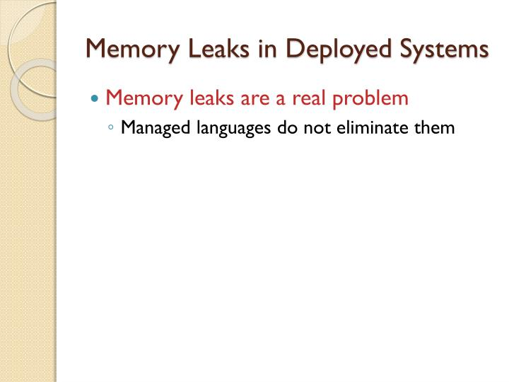 Memory Leaks in Deployed Systems