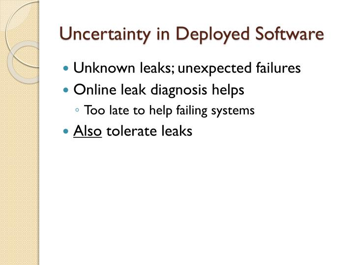 Uncertainty in Deployed Software