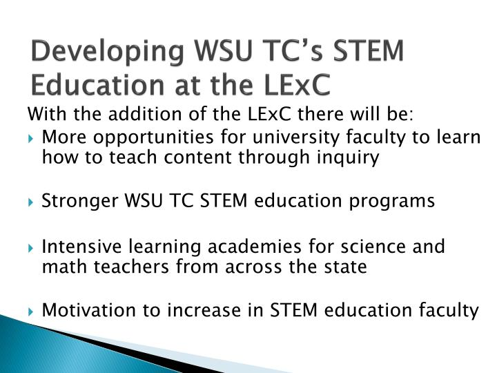 Developing WSU TC's STEM Education at the LExC