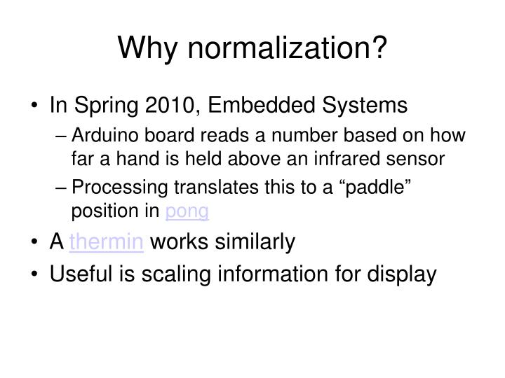 Why normalization?