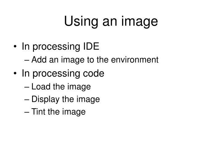 Using an image