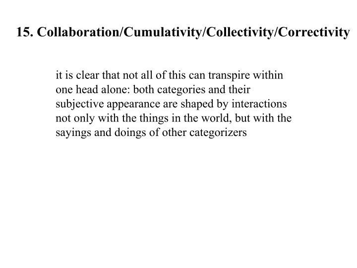 15. Collaboration/Cumulativity/Collectivity/Correctivity