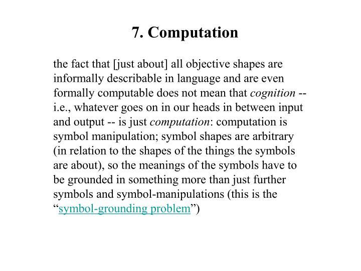 7. Computation