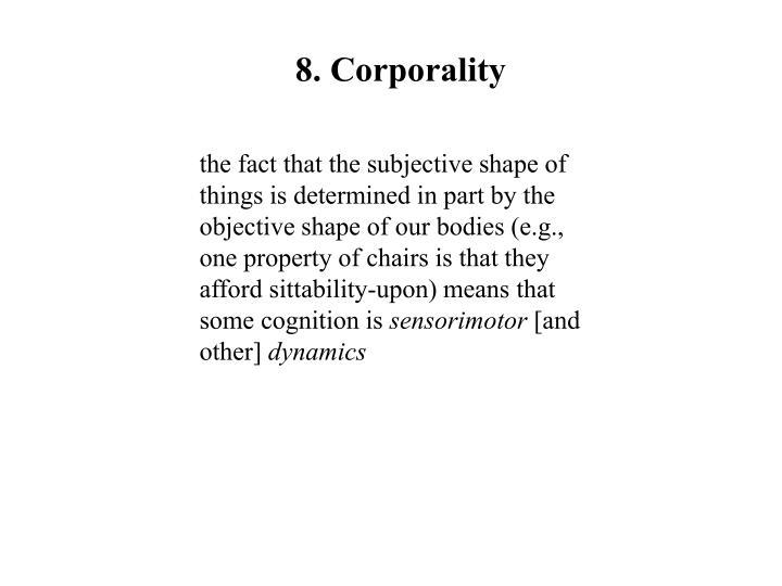 8. Corporality