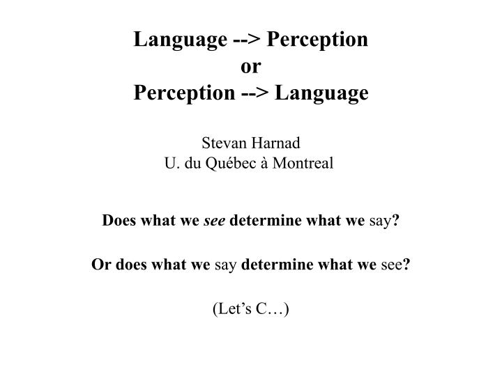 Language --> Perception