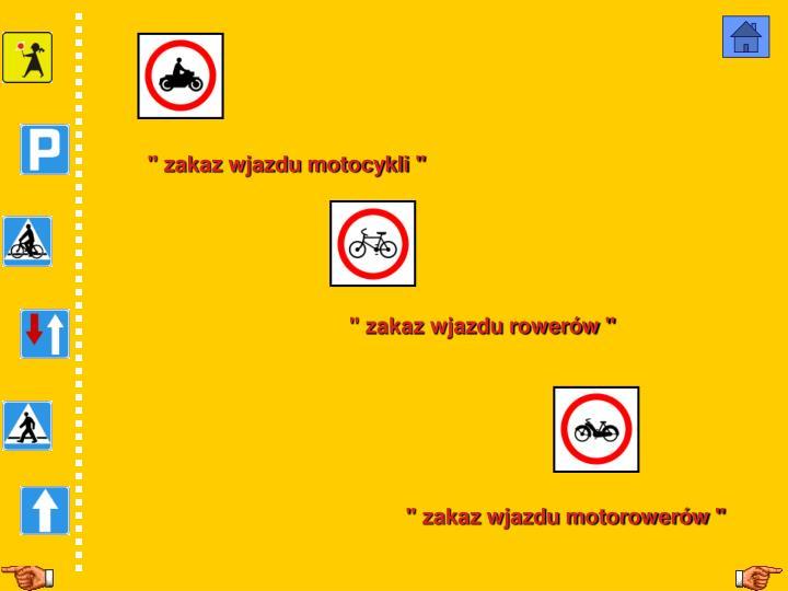 """"""" zakaz wjazdu motocykli """""""