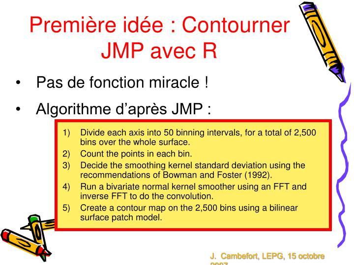 Première idée : Contourner JMP avec R