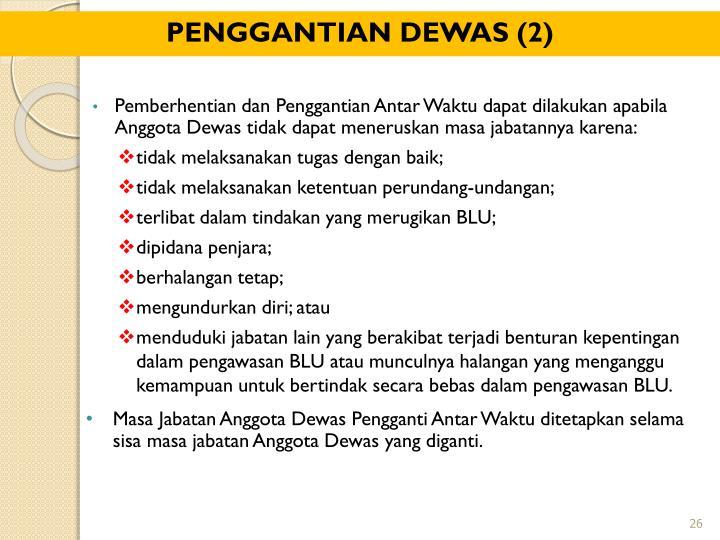 PENGGANTIAN DEWAS (2)