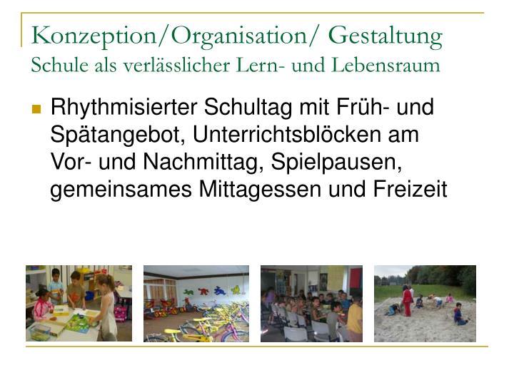 Konzeption/Organisation/ Gestaltung
