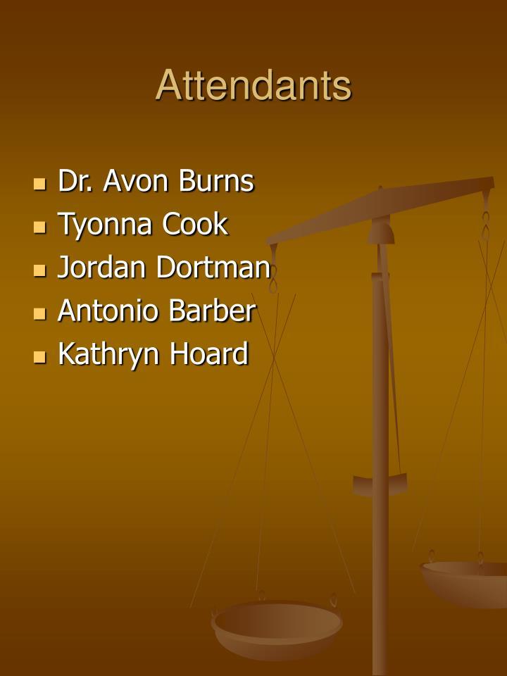 Attendants