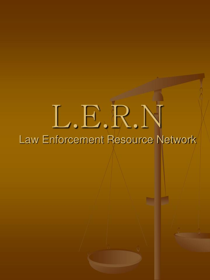 L e r n law enforcement resource network