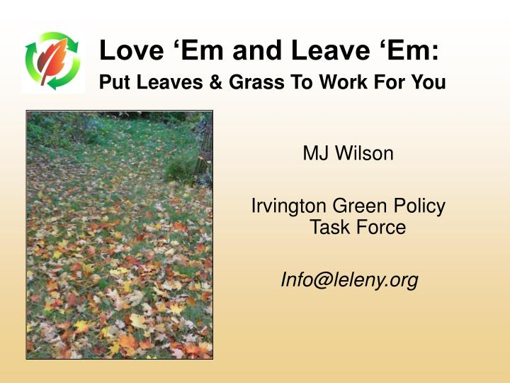Love em and leave em put leaves grass to work for you