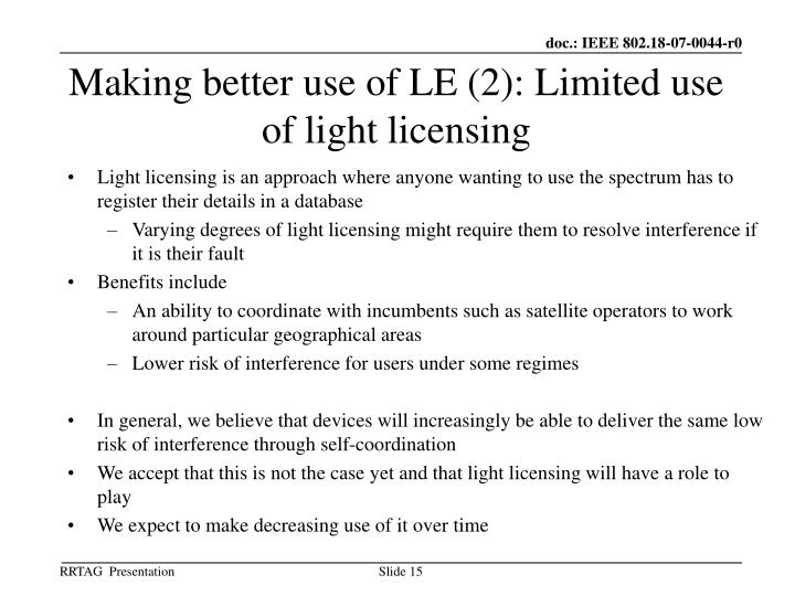 Making better use of LE (2): Limited use of light licensing
