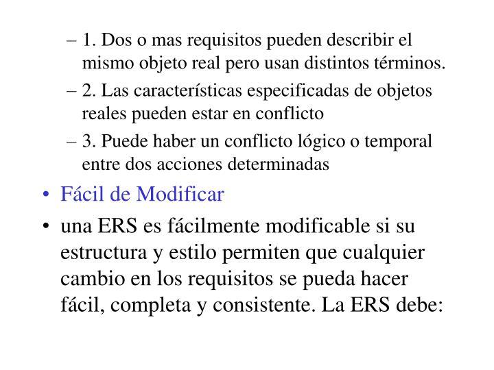 1. Dos o mas requisitos pueden describir el mismo objeto real pero usan distintos términos.