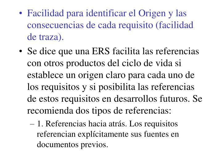 Facilidad para identificar el Origen y las consecuencias de cada requisito (facilidad de traza).
