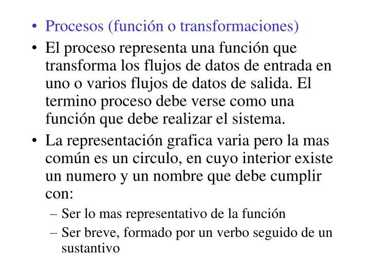 Procesos (función o transformaciones)
