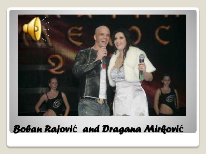 Boban Rajović  and Dragana Mirković