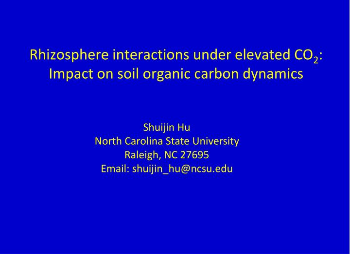 Rhizosphere interactions under elevated co 2 impact on soil organic carbon dynamics
