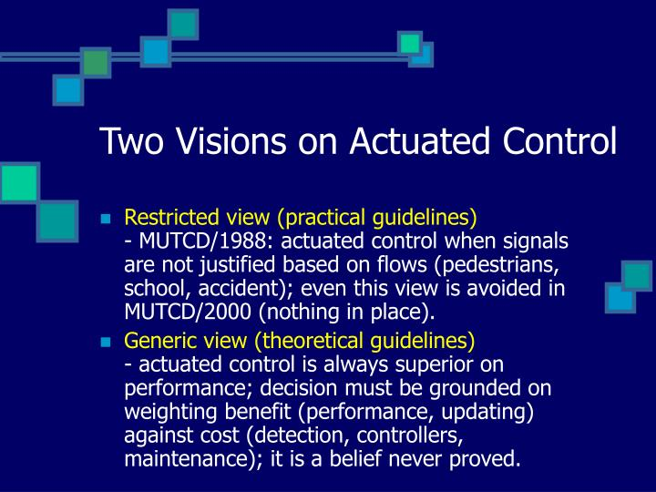 Two visions on actuated control