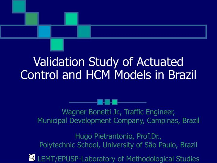 Validation study of actuated control and hcm models in brazil